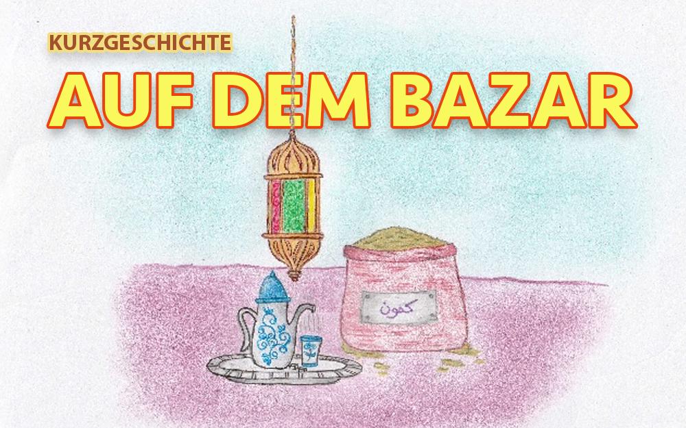 Kurzgeschichte - auf dem Bazar